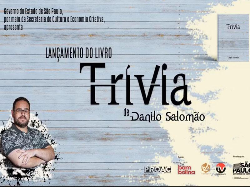 Lançamento do Livro Trívia, de Danilo Salomão